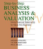 Cover of: Step-By-Step Business Analysis and Valuation: Using Financial Statements to Value Any Business