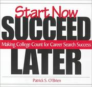 Cover of: Start Now. Succeed Later | Pat O