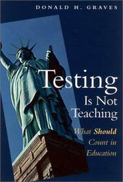 Cover of: Testing Is Not Teaching | Donald H. Graves