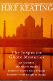 Cover of: THE INSPECTOR GHOTE MYSTERIES - An Omnibus: Book (1) One: The Perfect Murder; Book (2) Two: Inspector Ghote's Good Crusade; Book (3) Three