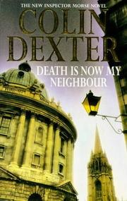 Cover of: Death Is Now My Neighbour | Colin Dexter
