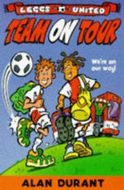 Cover of: Team on Tour (Leggs United) | Alan Durant