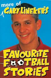 Cover of: More of Gary Lineker's favourite football stories