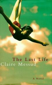 Cover of: The last life | Claire Messud