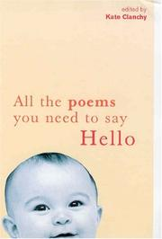 Cover of: All the Poems You Need to Say Hello