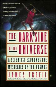 Cover of: The dark side of the universe: a scientist explores the mysteries of the cosmos