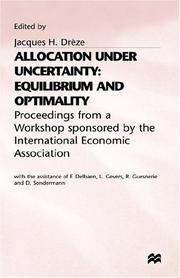 Cover of: Allocation Under Uncertainty: Equilibrium and Optimality | Jacques H. Dreze