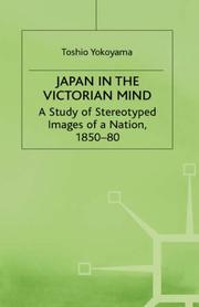 Cover of: Japan in the Victorian mind | Yokoyama, Toshio