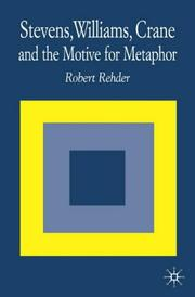 Cover of: Stevens, Williams, Crane and the Motive for Metaphor