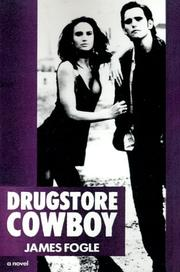 Cover of: Drugstore cowboy | Fogle, James.