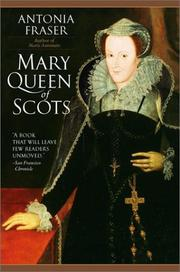 Mary, Queen of Scots by Antonia Fraser