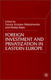 Cover of: Foreign Investment and Privatization in Eastern Europe | Patrick Artisien-Maksimenko