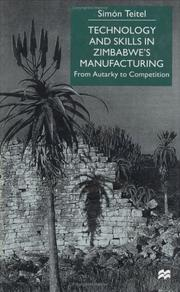 Cover of: Technology and Skills in Zimbabwe's Manufacturing