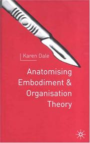Cover of: Anatomising Embodiment and Organization Theory | Karen Dale