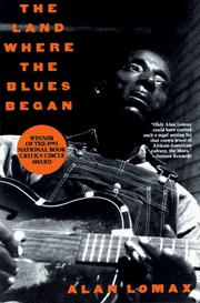 Cover of: The Land Where Blues Began | Alan Lomax