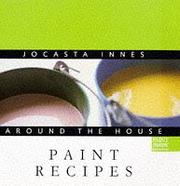 Cover of: Around the House - Paint Recipes (Jocasta Innes Around the House)