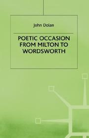Cover of: Poetic occasion from Milton to Wordsworth | John Dolan
