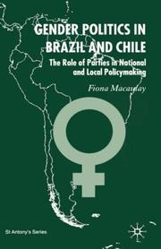 Gender politics in Brazil and Chile by Fiona Macaulay