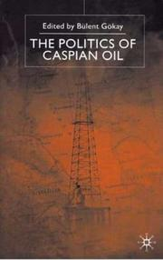 Cover of: The Politics of Caspian Oil