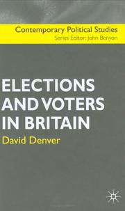 Cover of: Elections and Voters in Britain (Contemporary Political Studies (Palgrave Macmillan (Firm)).) | David Denver