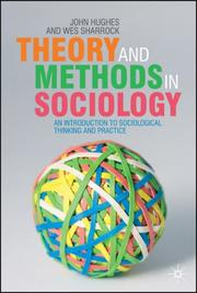 Cover of: Theory and Methods in Sociology: An Introduction to Sociological Thinking and Practice