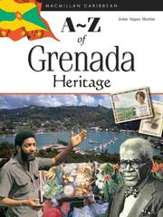 Cover of: A-Z of Grenada Heritage (Macmillian Caribbean a-Z) | John Angus Martin