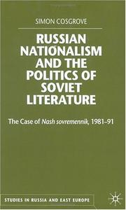 Cover of: Russian nationalism and the politics of Soviet literature | Simon Cosgrove