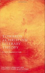 Cover of: Towards a Christian Literary Theory (Cross-Currents in Religion and Culture) | Luke Ferretter