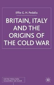 Cover of: Britain, Italy, and the origins of the Cold War | Effie G. H. Pedaliu