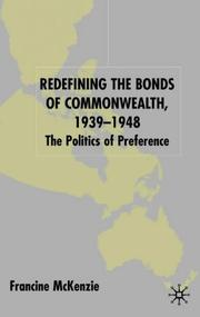Cover of: Redefining the bonds of commonwealth, 1939-1948 | Francine McKenzie