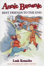 Cover of: Annie Bananie---best friends to the end | Leah Komaiko