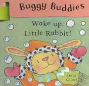 Cover of: Wake Up, Little Rabbit! (Buggy Buddies)