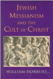 Cover of: Jewish Messianism and the Cult of Christ | William Horbury