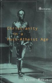 Cover of: Christianity in a Post-Atheist Age | Clive Marsh