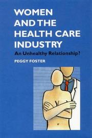 Cover of: Women and the health care industry | Peggy Foster