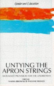 Cover of: UNTYING THE APRON STRINGS PB (Gender and Education Series) | Browne & F
