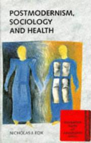Postmodernism, sociology and health by Nicholas J. Fox