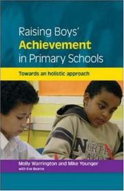 Raising boys' achievement in primary schools by Molly J Warrington