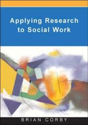 Cover of: Applying Research in Social Work | Brian Corby