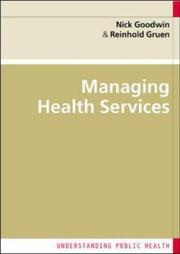 Cover of: Managing Health Services (Understanding Public Health) | Nick Goodwin