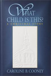 Cover of: What child is this?: a Christmas story