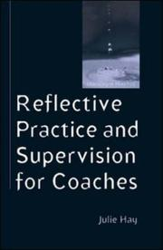 Cover of: Reflective Practice and Supervision for Coaches | Julie Hay