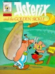 Cover of: Asterix and the golden sickle by René Goscinny