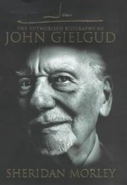 Cover of: The Authorized Biography of John Gielgud | Sheridan Morley