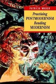 Cover of: Practising postmodernism, reading modernism | Patricia Waugh