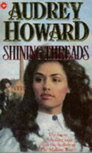 Cover of: Shining Threads | Audrey Howard