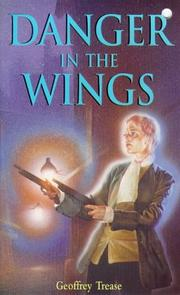 Cover of: Danger in the Wings | G. Trease