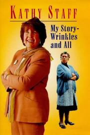 Cover of: My Story, Wrinkles & All | Kathy Staff