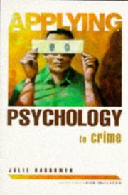 Cover of: Applying Psychology To Crime (Applying Psychology To...)