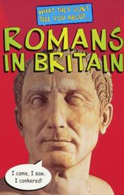 Cover of: What They Dont Tell You About the Romans in Britain (What They Don't Tell You About)
